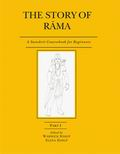 The Story of Rama (Part I): A Sanskrit Course book for Beginners
